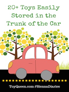 20+ Toys Easily Stored in the Trunk of the Car or Minivan